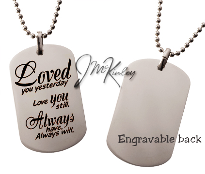 Silver dog tag Loved you yesterday saying high polish engravable back Includes 30 2mm